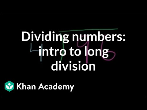 Dividing numbers: intro to long division | 4th grade | Khan Academy