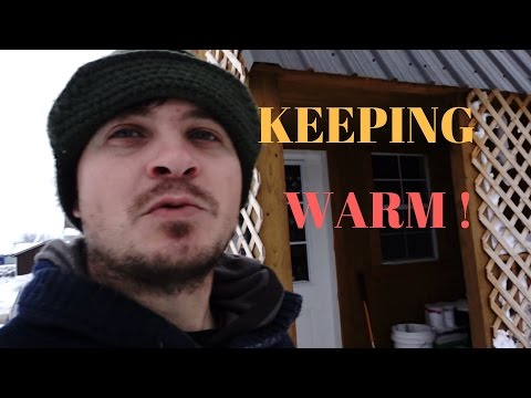 KEEPING WARM in the WINTER LIVING IN A SHED