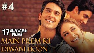 Main Prem Ki Diwani Hoon - 4/17 - Bollywood Movie - Hrithik Roshan & Kareena Kapoor