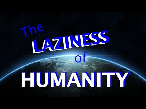 The Laziness of Humanity - PaperBox Films