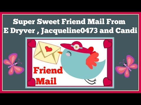 Friend Mail 📫 From E. Dryver, Jacqueline4073 and Candi