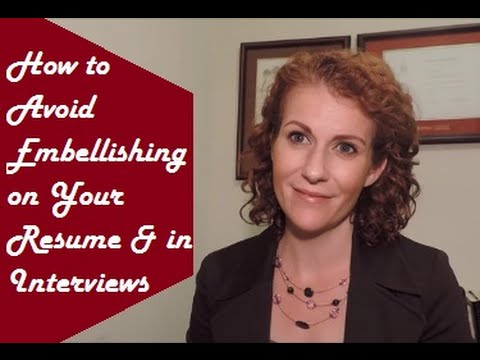 Should you Embellish on Your Resume & in Interviews?