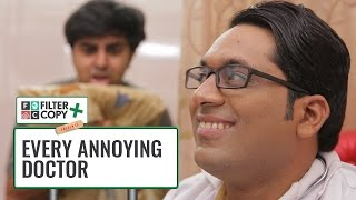 FilterCopy | Every Annoying Doctor