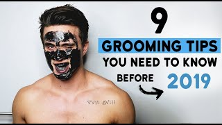 9 Grooming Habits You NEED to Start BEFORE 2019 + Effective Tips for Men