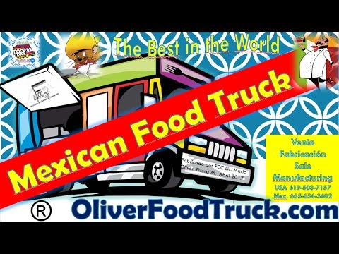 MEXICAN FOOD TRUCK MADE IN TECATE MEXICO FOR USA ONLY AT OliverFoodTruck.com Loncheras