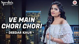 Ve Main Chori Chori | Deedar Kaur | Hari - Amit | Specials by Zee Music Co.