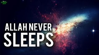 Allah Never Sleeps - Eye Opening Recitation