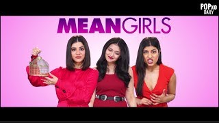 Mean Girls - POPxo