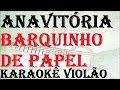 ANAVITÓRIA - BARQUINHO DE PAPEL (KARAOKÊ VIOLÃO)
