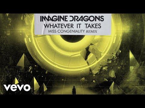 Imagine Dragons, Miss Congeniality - Whatever It Takes (Miss Congeniality Remix/Audio)