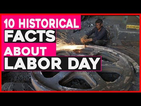 10 Historical Facts about International Labor day   when is labour day in USA Canada 2017
