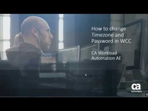 CA Workload Automation AE: How to Change Timezone and user password in WCC