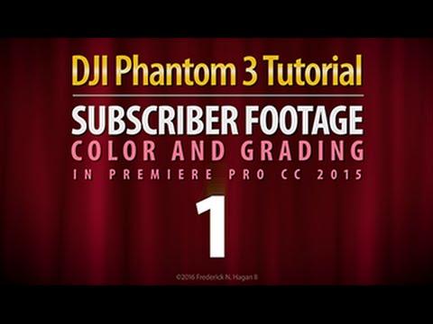 DJI Phantom 3 - Subscriber Footage Color Correction 1