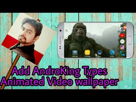 How To Add Androking Types Animated Video Wallpaper On Your Youtube Videos