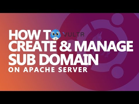 How to Create and Manage Subdomain on Apache Server With Ubuntu (Vultr Tutorial)