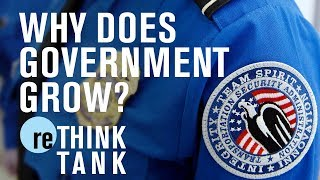 Why does government grow? | reTHINK TANK
