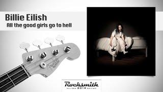Billie Eilish, All the good girls go to hell - 100% with lyrics (Rocksmith Bass)