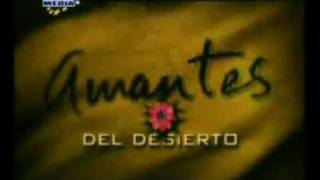 Amantes Del Desierto Entrada (intro) المسلسل المدبلج حب في الصحراء