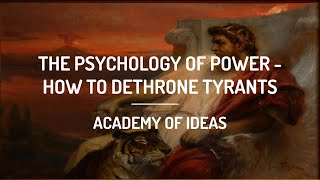 The Psychology of Power - How to Dethrone Tyrants