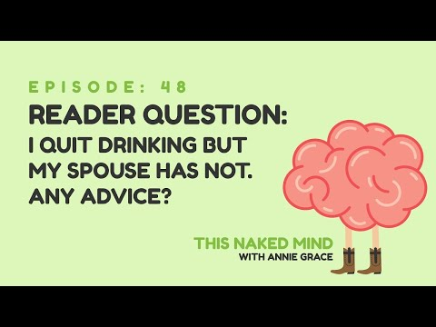 EP 48: Reader Question – I Quit Drinking But My Spouse Has Not. Any Advice?