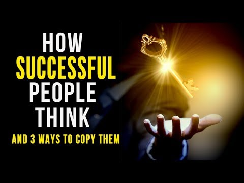 What SUCCESSFUL People Do to CREATE Their REALITY!  + 3 Tips to THINK HOW THEY THINK (Learn This!)