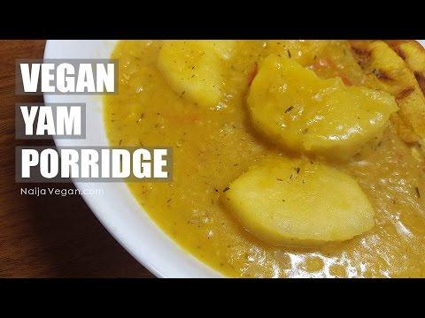 How to make vegan Nigerian yam porridge - NaijaVegan