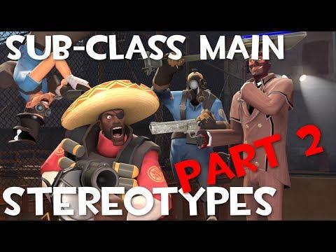 TF2: Sub Class Main Stereotypes (Part 2)