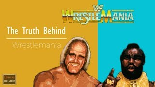 The TRUTH Behind Wrestlemania | Behind The Titantron | Episode 7
