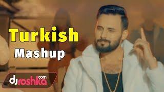 Dj Roshka - Turkish Mashup (Aila Rai & Nihat)