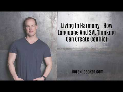 Living In Harmony - How Language And 2VL Thinking Can Create Conflict
