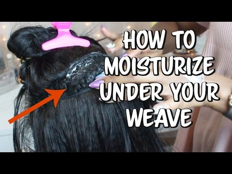 How To Moisturize Your Hair Under the Weave   Keep All Your Hair!!