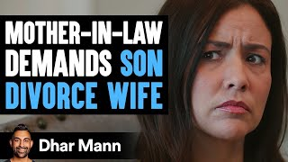 Mother-In-Law Demands Son To Divorce His Wife, Ending Is Shocking | Dhar Mann