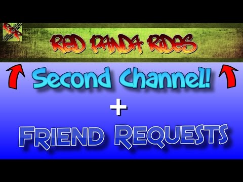 Second Channel + Friend Requests