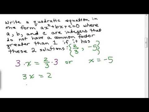 Write Quadratic Equation from Solutions 1