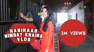 Ranihaar : Nimrat Khaira (Behind The Scene) Sukh Sanghera Vlog