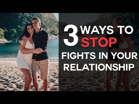 3 Ways To Stop Fights In Your Relationships