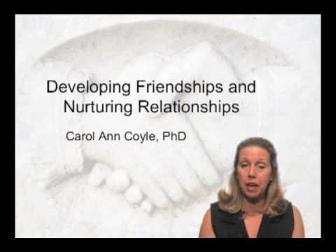 Friendship: Developing Friendships and Nurturing Relationships