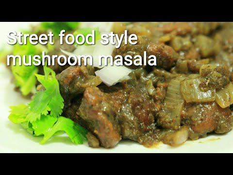 Street food style mushroom masala - Mushroom masala - Mushroom recipe