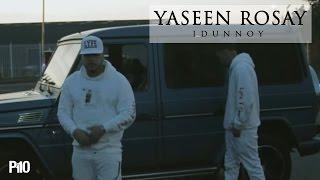 P110 - YASeen RosaY - iDunnoY [Music Video]