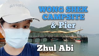 DISCOVER THE AMAZING VIEWS OF WONG SHEK CAMPSITE/ PIER @Zhul Abi