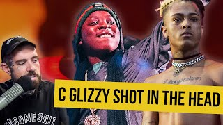 XXXtentacion's friend C Glizzy Shot In The Head
