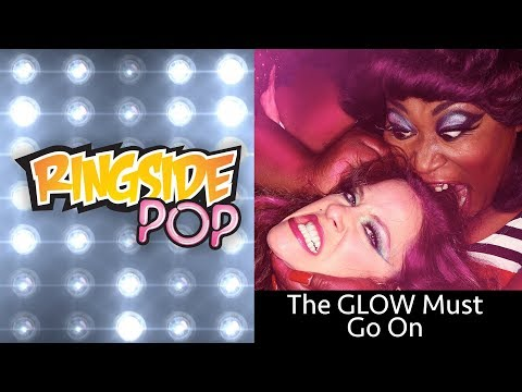 The GLOW Must Go On | AfterBuzz TV's Ringside Pop with Dale Rutledge Episode 15