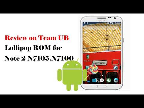 Review on Team UB Lollipop ROM for Galaxy Note 2 N7105,N7100 | Android 5.0.2