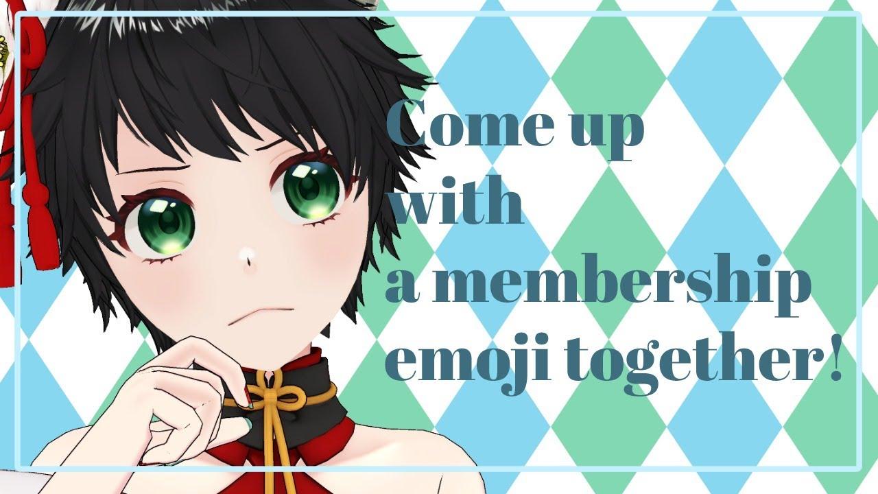 【Japanese VTuber】Come up with a membership emoji together! ~日本語 English OK!~