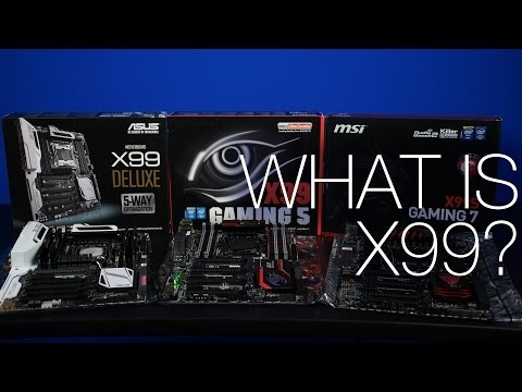 What is Intel's X99 Chipset? Motherboard Roundup ft. Gigabyte, ASUS, MSI
