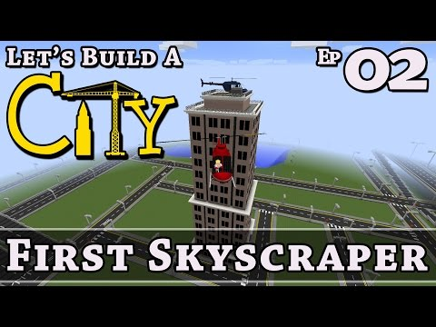 How To Build A City :: Minecraft :: First Skyscraper :: E2 :: Z One N Only