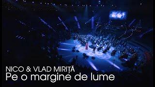 Download Pe-o margine de lume - Nico & Vlad Mirita (Live)