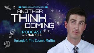 Episode 1: The Cosmic Muffin