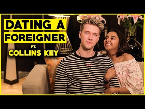 When You Date A Foreigner Ft. Collins Key | MostlySane
