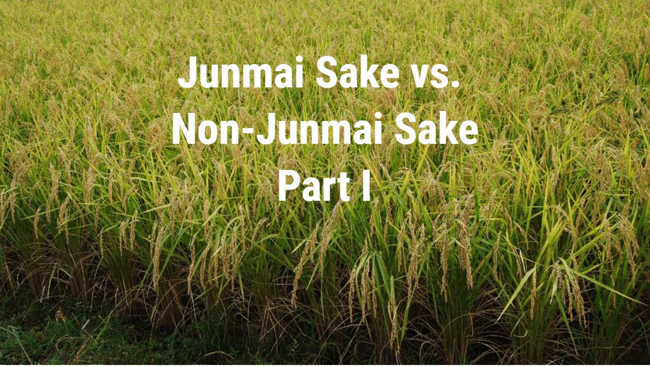 Junmai-shu Styles of Sake and Non-Junmai Styles of Sake: The Truth About The Differences